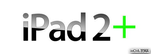 iPad 2 plus el nuevo y proximo iPad 2+